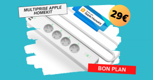 Multiprise Apple Homekit à partir de 29€ !